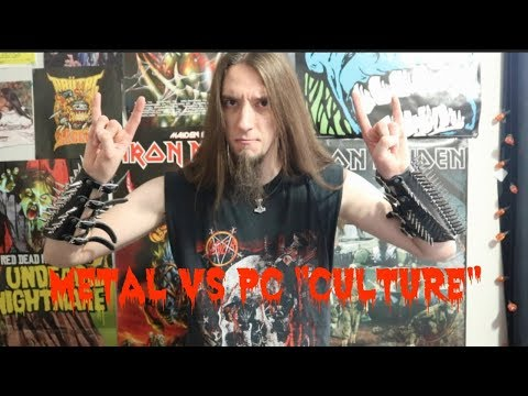 "Metal VS PC ""Culture"""