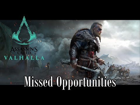 Assassins Creed Valhalla - Missed Opportunities
