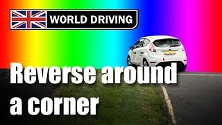 How to reverse around a corner - easy tips