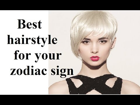 Best Hairstyle For Your Zodiac Sign Youtube