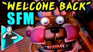 "(SFM) FNAF SISTER LOCATION SONG ""Welcome Back"" OFFICIAL ANIMATION"
