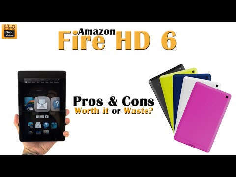 """Fire HD 6 (NEW 6"""" Amazon Kindle Tablet) - Pros & Cons Worth it or Waste? 