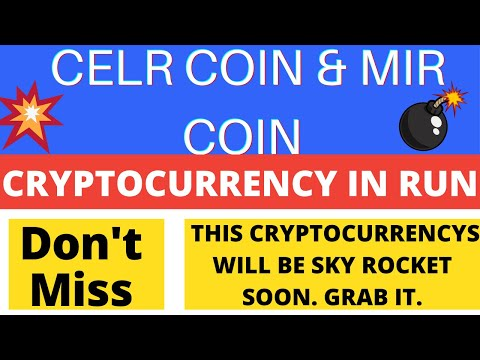 CELR COIN & MIR COIN  CRYPTOCURRENCY  NEWS 🔥