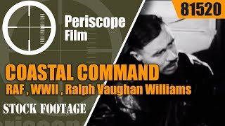 COASTAL COMMAND - RAF , WWII , Ralph Vaughan Williams 81520