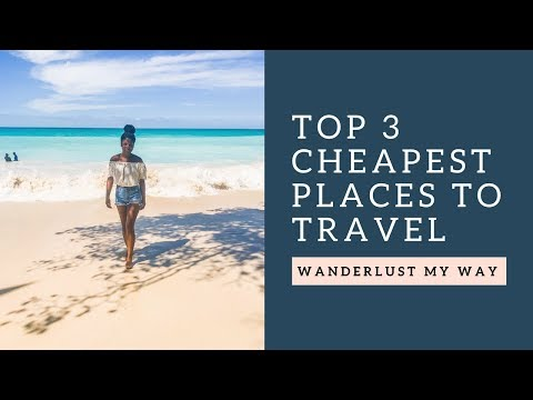 The Top 3 CHEAPEST Places to Travel
