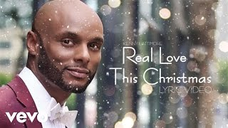 Kenny Lattimore - Real Love This Christmas (Lyric Video)
