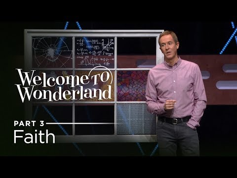Welcome To Wonderland, Part 3: Faith // Andy Stanley