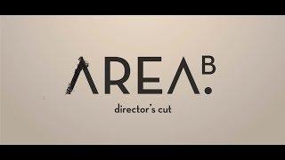 AREA B - director's cut
