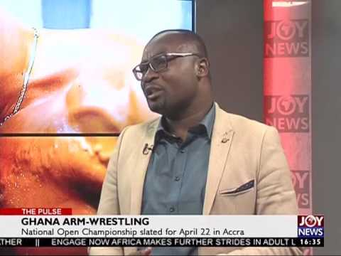 Ghana Arm-Wrestling -  The Pulse Sports on Joy News (20-4-17)