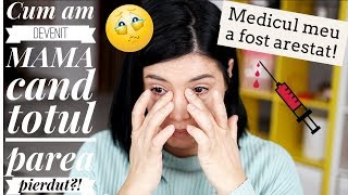 Cum am devenit MAMA cand totul parea pierdut! Story Time