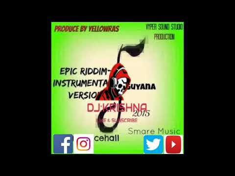 Epic Riddim-Instrumental-Version-Beats-Smare-Dancehall Music-Guyana- 2017-By YellowRas