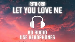 Rita Ora - Let You Love Me (8D AUDIO) 🎧
