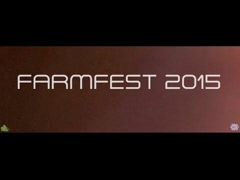 F.A.R.M. Fest 2015 Recap [EXTENDED VERSION]