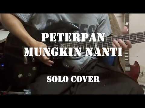 PETERPAN - MUNGKIN NANTI (SOLO)