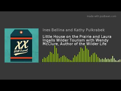 Little House on the Prairie and Laura Ingalls Wilder Tourism with Wendy McClure, Author of the Wilde