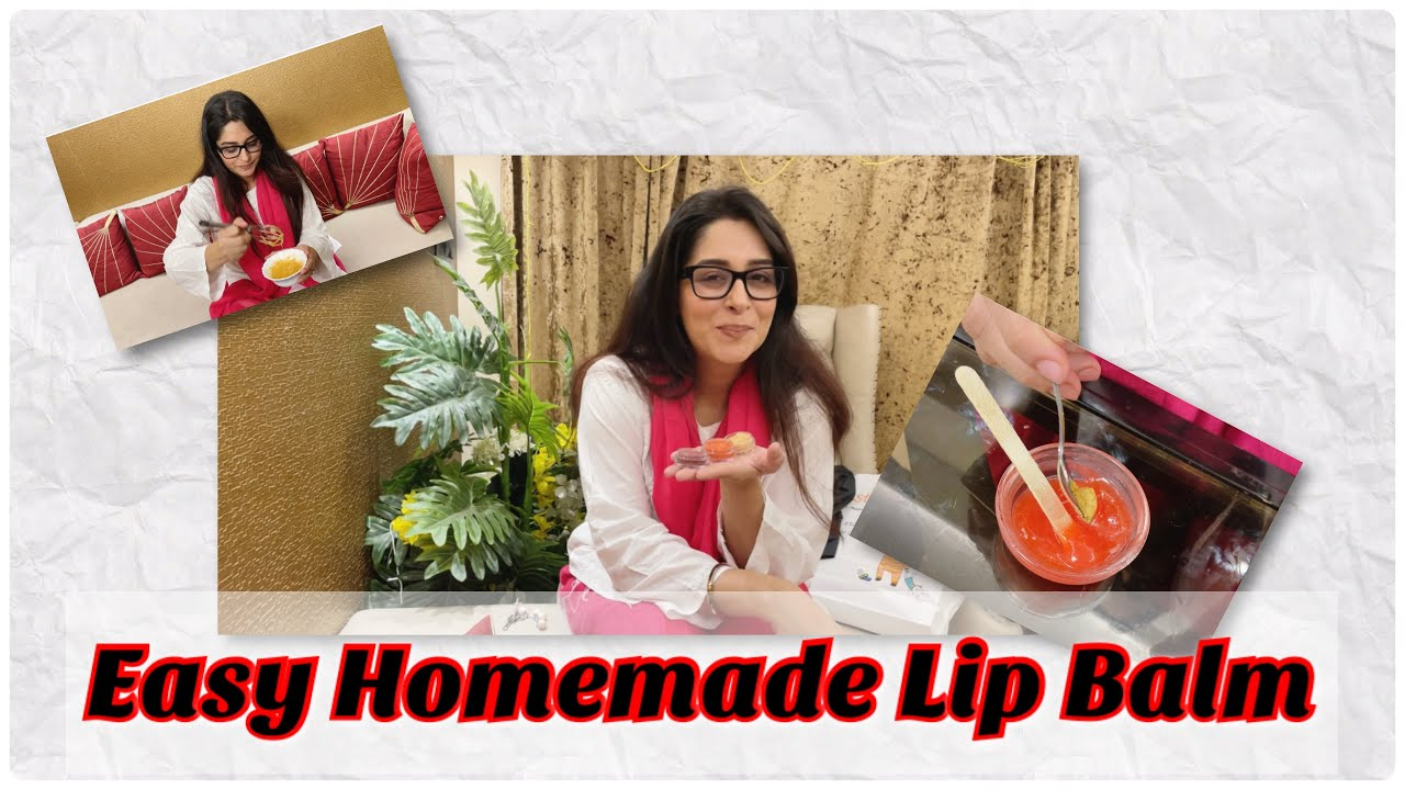 Quick n Easy Lip Balm for winters  DIY Lip balm  Dipika Kakar Ibrahim