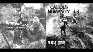 CALLOUS HUMANITY - WORLD CHAOS