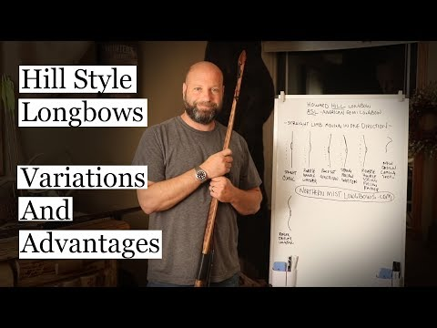 Hill Style Longbow Variations And Advantages