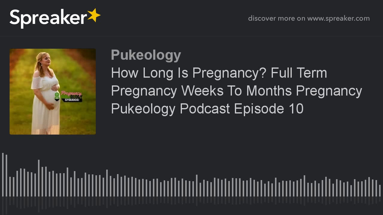 How Long Is Pregnancy? Full Term Pregnancy Weeks To Months ...