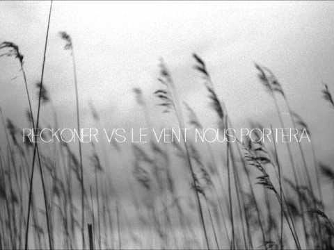Reckoner Vs. Le vent nous portera(Sophie Hunger & Noir Desir)(Matina Sous Peau mashup)