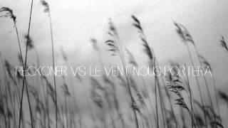 Reckoner Vs. Le vent nous portera(Sophie Hunger & Noir Desir) (mixed by Matina Sous Peau)