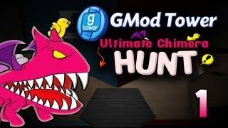 GMod Tower: Ultimate Chimera Hunt w/ Gassy & Friends! #1