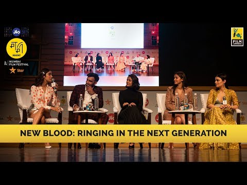 New Blood: Ringing In The Next Generation | Jio MAMI Movie Mela with Star