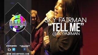 "Sky Faiman I ""Tell Me"" | @SkyFairman"