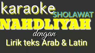 Download lagu  SHOLAWAT NAHDLIYAH KARAOKEInstrumen Lagu sholawat beserta LIRIK Arab dan Latin MP3