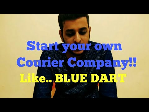 How to start your own Courier Company like Blue Dart