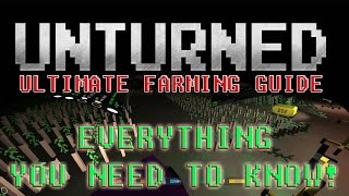 Unturned - Guide To Farming - How To Grow Vegetables - Building Greenhouse - Guide To Unlimited Food