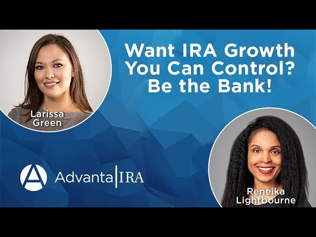 Want IRA Growth You Can Control? Be the Bank!