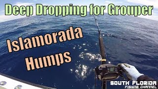 Deep Dropping Islamorada Humps for Grouper