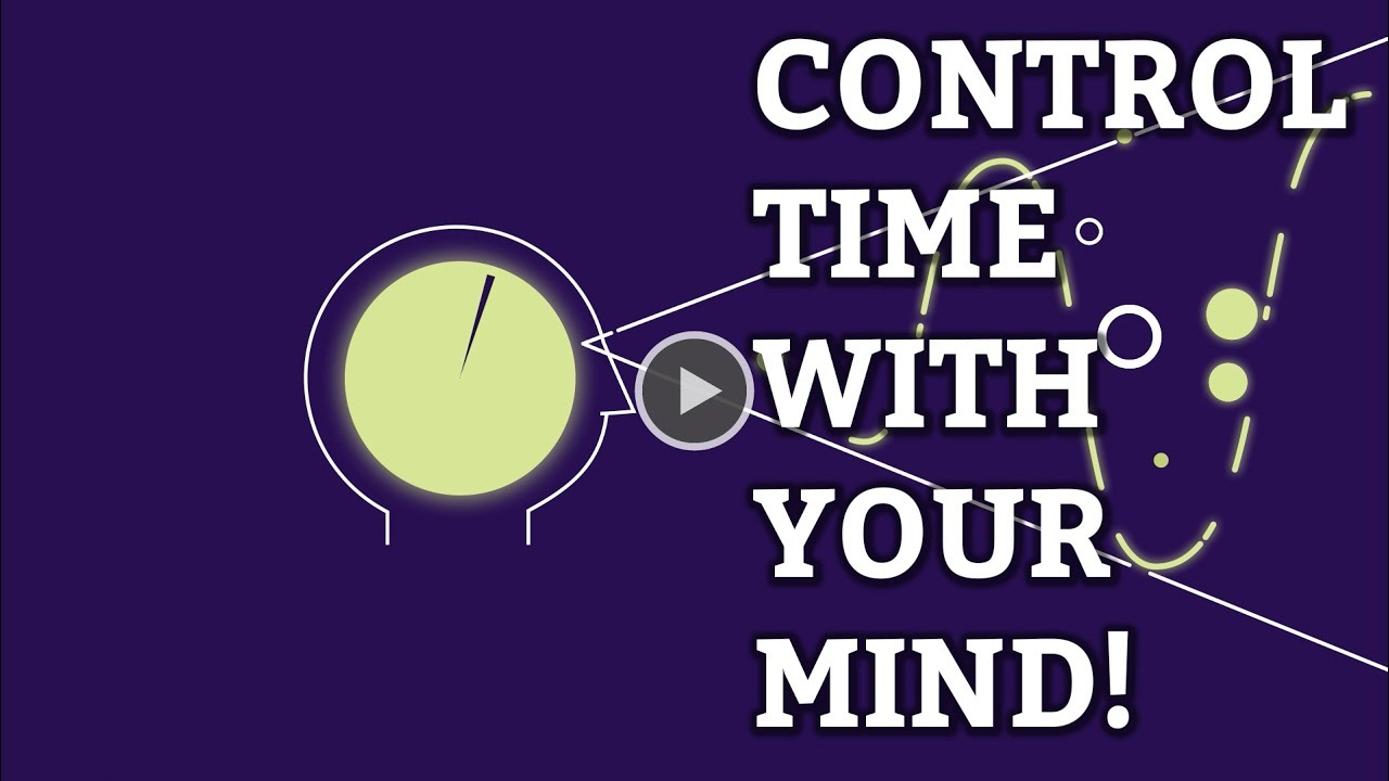 you can control time your mind  you can control time your mind