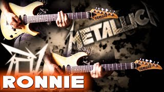 Metallica - Ronnie FULL Guitar Cover