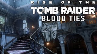 Rise Of The Tomb Raider - Blood Ties DLC - Let