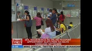 DFA, magbubukas ng online passport appointment slots para sa Hulyo hanggang Setyembre