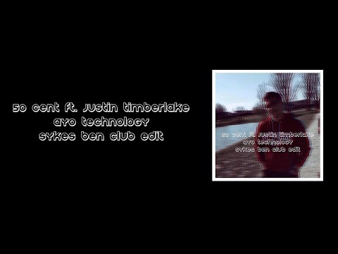 50 Cent Ft. Justin Timberlake - Ayo Technology (Sykes Ben Club Edit)