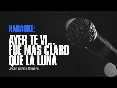 Karaoke - Ayer Te Vi - Jesús Adrián Romero
