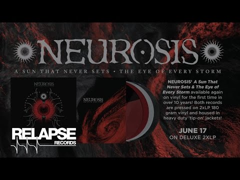 NEUROSIS - 'A Sun That Never Sets' & 'The Eye Of Every Storm' Vinyl Reissues 2016 (Official Trailer)
