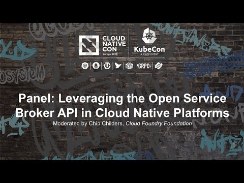 Panel: Leveraging the Open Service Broker API in Cloud Native Platforms [I]