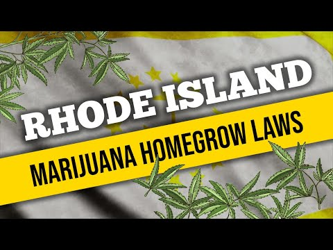Rhode Island's Marijuana Laws for Home Cultivation and Medical Use in 2021