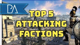 TOP 5 ATTACKING FACTIONS - Total War: Rome 2