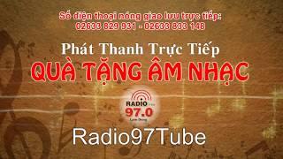 Quà tặng âm nhạc   Trực tiếp ngày 25/01/2020 trên Radio97
