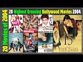 Top 20 Bollywood Movies Of 2004  Hit Or Flop  2004 की बेहतरीन फिल्में  With Box Office Collection