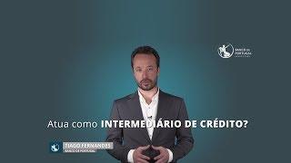Atua como intermediário de crédito?