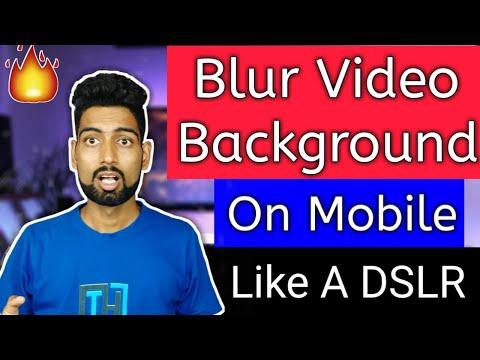 Blur Video Background On Mobile Like DSLR || How To Get Video Background Blur On Mobile