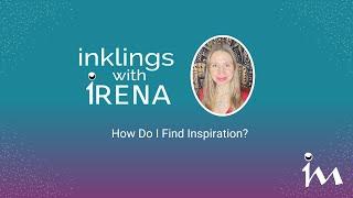 How Do I Find Inspiration