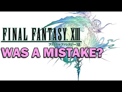 Was The Final Fantasy 13 Trilogy a Mistake? (Thoughts On The FF13 Trilogy)
