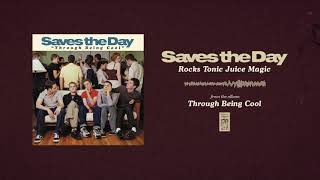 "Saves The Day ""Rocks Tonic Juice Magic"""